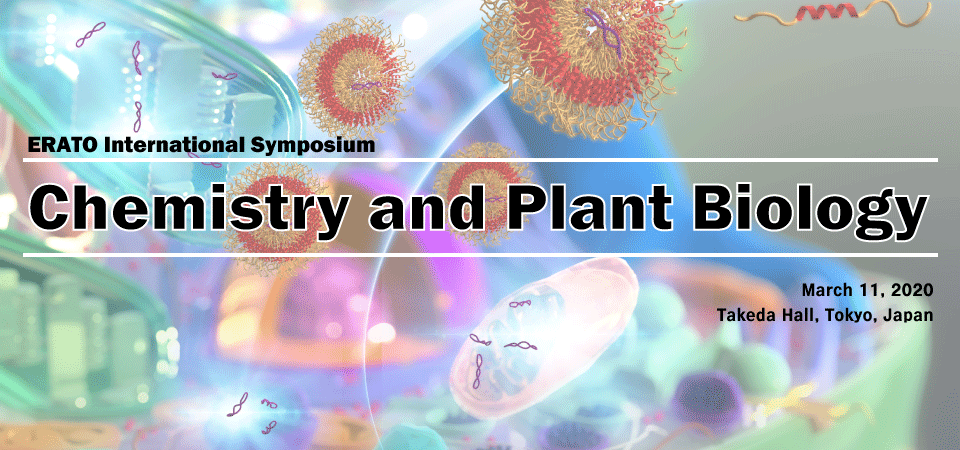 Welcome to the homepage of the ERATO International Symposium - Chemistry and Plant Biology -